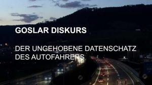 Goslar Diskurs 2021 – Nachbericht – Der ungehobene Datenschatz der Autofahrer