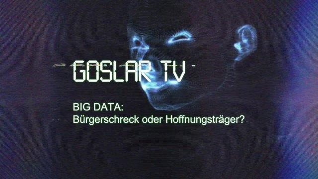 Goslar TV – BIG DATA – Reportage